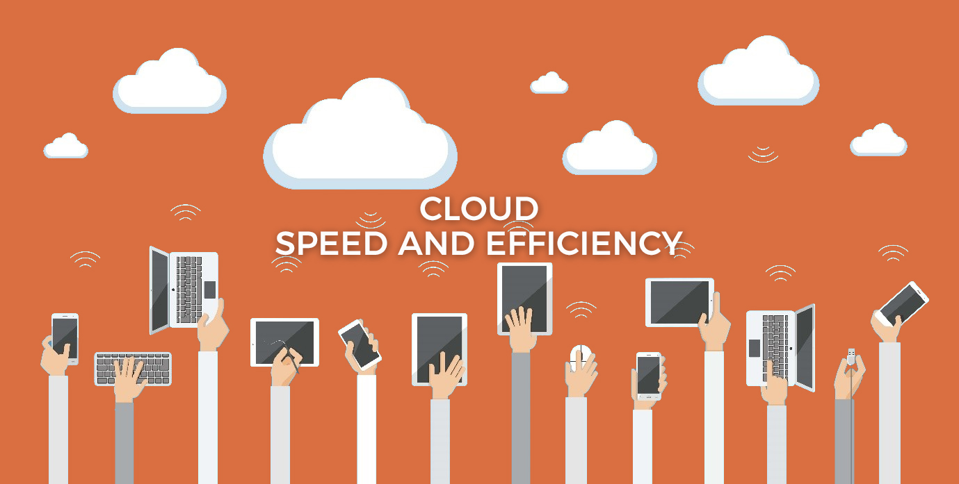 Cloud – The Key Foundation for Speed and Efficiency