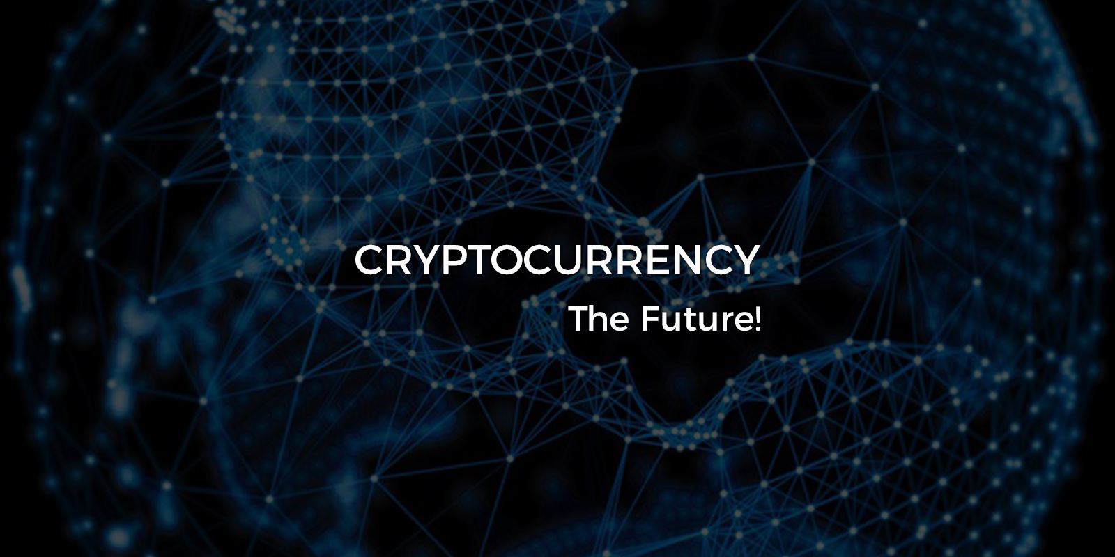 Cryptocurrency – The Future!